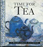 Time for Tea (Helen Exley Giftbook) by Helen…