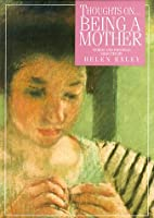 Thoughts on Being a Mother (A Helen Exley…