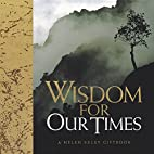 Wisdom for Our Times (Helen Exley Giftbooks)…