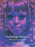 Richie, Donald: The Image Factory: Fads and Fashions in Japan