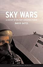 Sky Wars: A History of Military Aerospace…