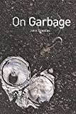 Scanlan, John: On Garbage