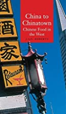 China to Chinatown: Chinese Food in the West…
