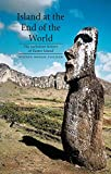 Fischer, Steven Roger: Island at the End of the World: The Turbulent History of Easter Island