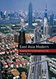 Rowe, Peter: East Asia Modern: Shaping the contemporary City