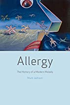 Allergy: The History of a Modern Malady by…