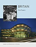 Powers, Alan: Britain: Modern Architectures in History (Reaktion Books - Modern Architectures in History)
