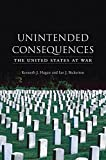 Hagan, Kenneth J.: Unintended Consequences: The United States at War