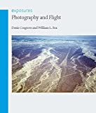 Cosgrove, Denis: Photography and Flight (Reaktion Books - Exposures)