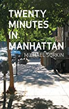 Twenty Minutes in Manhattan by Michael…