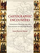 Cartographic Encounters: Indigenous Peoples…
