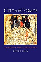 City and cosmos : the medieval world in…