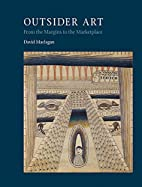 Outsider Art: From the Margins to the…
