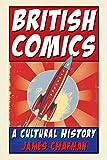 Chapman, James: British Comics: A Cultural History