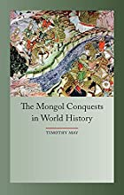 The Mongol Conquest in World History…