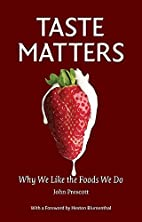 Taste Matters: Why We Like the Foods We Do…