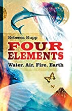 Four Elements: Water, Air, Fire, Earth by…