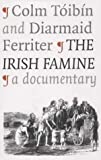 Toibin, Colm: The Irish Famine: A Documentary
