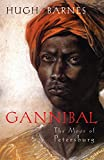 Barnes, Hugh: Gannibal: The Moor of Petersburg