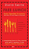 Smith, David: Free Lunch: Easily Digestible Economics