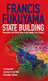 Fukuyama, Francis: State Building: Governance and World Order in the 21st Century