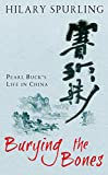Hilary Spurling: Burying The Bones: Pearl Buck in China (Import)