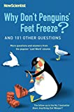 O&#39;Hare, Mick: Why Don&#39;t Penguins&#39; Feet Freeze?: And 114 Other Questions, More Questions and Answers from the Popular &#39;last Word&#39; Column