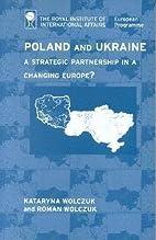 Poland and Ukraine: A Strategic Partnership…