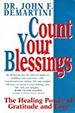 Demartini, John F.: Count Your Blessings: The Healing Power of Gratitude and Love