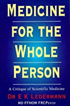 Medicine for the Whole Person: A Critique of…