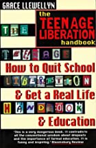 The Teenage Liberation Handbook: How to Quit…
