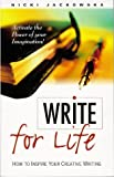 Jackowska, Nicki: Write for Life: A Practical Approach to Creative Writing