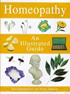 Homeopathy: An Illustrated Guide by Ilana…