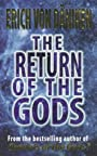 The Return of the Gods : Evidence of Extraterrestrial Visitations - Erich von Däniken