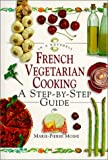 Moine, Marie-Pierre: French Vegetarian Cooking:  In a Nutshell (In a Nutshell (Element))