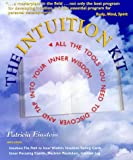 Einstein, Patricia: The Intuition Kit: All the Tools You Need to Discover and Tap into Your Inner Wisdom