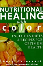 Nutritional Healing With Color by Suzy…
