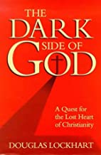 The Dark Side of God: A Quest for the Lost…