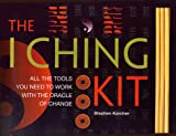 Karcher, Stephen: The I Ching Kit: All the Tools You Need to Work With the Oracle of Change