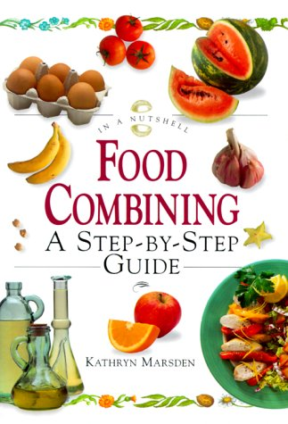 food-combining-a-step-by-step-guide-in-a-nutshell-nutrition-series