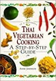 Johnson, Anne: Thai Vegetarian Cooking: A Step-By-Step Guide
