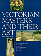 Victorian Masters of Their Art by Russell…