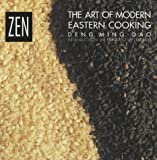 Deng, Ming-Dao: Zen: The Art of Modern Eastern Cooking