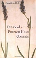 Diary of a French Herb Garden by Geraldene…