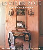 La Vie En Rose by Suzanne Lowry