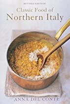 The Classic Food of Northern Italy by Anna…