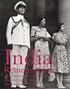 India Remembered: A Personal Account of the&hellip;