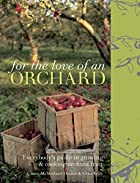 For the Love of an Orchard by Jane McMorland…