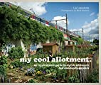 My Cool Allotment by Lia Leendertz