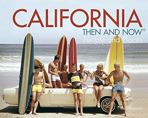 california-then-and-now-people-and-places